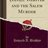 Daniel Webster and the Salem Murder