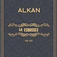 49 Esquisses (Op. 63): Sheet music for piano
