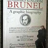 Isambard Kingdom Brunel - A graphic Biography