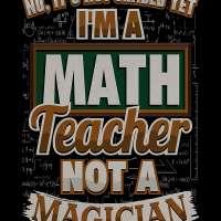 I'm a Math Teacher Not A Magician Wall Artwork