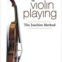 The Technique of Violin Playing: The Joachim Method