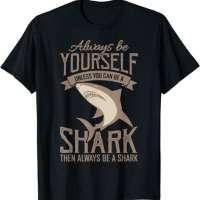 Be A Shark T-Shirt