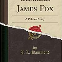 Charles James Fox: A Political Study