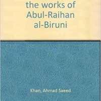 A bibliography of the works of Abū'l-Raihān al-Bīrūnī