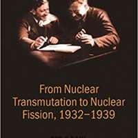 From Nuclear Transmutation to Nuclear Fission