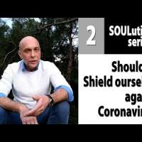 COVIDEO. Should we shield ourselves against Coronavirus? (SOULutions 2)