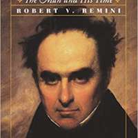 Daniel Webster: The Man and His Time