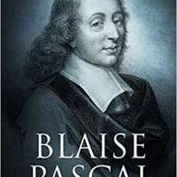 Blaise Pascal: The Life and Legacy of the Legendary French Mathematician and Theologian