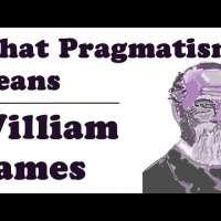 What Pragmatism Means - William James