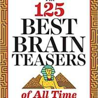 The 125 Best Brain Teasers of All Time