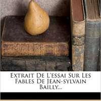 Extrait De L'essai Sur Les Fables De Jean-sylvain Bailly