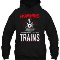 May Start Talking About Trains Pullover Hoodie