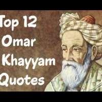 Top 12 Omar Khayyam Quotes