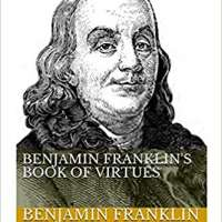 Benjamin Franklin's Book of Virtues
