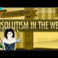 Absolute Monarchy: Crash Course European History