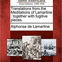 Translations from the Meditations of Lamartine