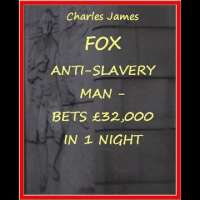 Charles James Fox - Anti-SLAVERY FOX