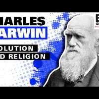 Charles Darwin: Evolution and Religion