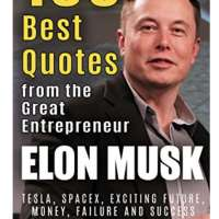Elon Musk: 199 Best Quotes from the Great Entrepreneur