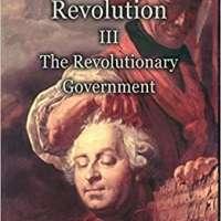 The Revolution - III: The Revolutionary Government