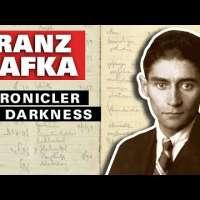 Franz Kafka: Chronicler of Darkness