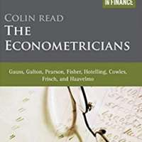 The Econometricians: Gauss, Galton, Pearson, Fisher, Hotelling, Cowles, Frisch and Haavelmo