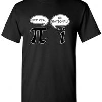Get Real Be Rational Pi T Shirt