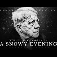 Stopping by Woods on a Snowy Evening' - Robert Frost
