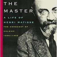 Matisse the Master: A Life of Henri Matisse