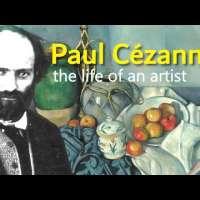 Paul Cézanne: The Life of an Artist - the founder of Modern Art