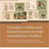 Oswaldus Crollius und Daniel Sennert