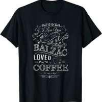 I Love You More Than Balzac Loved Coffee T-Shirt