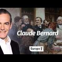 Au cœur de l'histoire: Claude Bernard