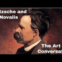 Nietzsche and Novalis on The Art of Conversation