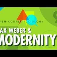 Max Weber & Modernity: Crash Course Sociology