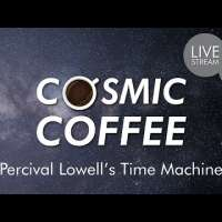 Cosmic Coffee, Cup No. 18 | Percival Lowell's Time Machine