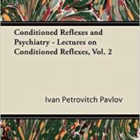 Conditioned Reflexes and Psychiatry