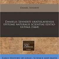 Danielis Sennerti uratislaviensis epitome naturalis scientiae editio-ultima