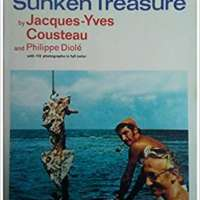 Diving for Sunken Treasure: The Undersea Discoveries of Jacques-Yves Cousteau
