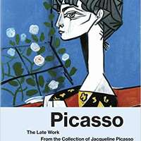 Picasso The Late Work: From the Collection of Jacqueline Picasso