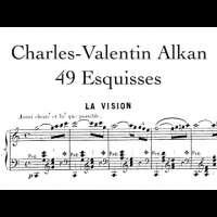 Charles-Valentin Alkan - 49 Esquisses Op.63