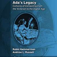 Ada's Legacy: Cultures of Computing from the Victorian to the Digital Age