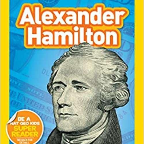 National Geographic Kids Readers: Alexander Hamilton