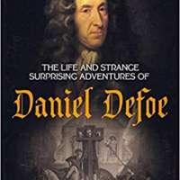 The Life and Strange, Surprising Adventures of Daniel Defoe