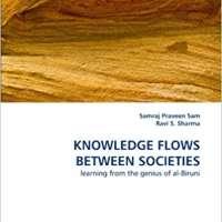 KNOWLEDGE FLOWS BETWEEN SOCIETIES: learning from the genius of al-Biruni