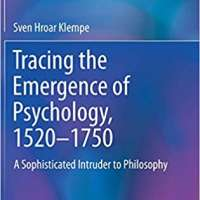 Tracing the Emergence of Psychology, 1520–1750