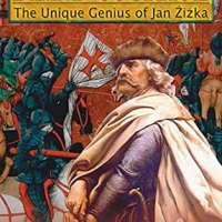 Blind Courage: Unique Genius of Jan Zizka