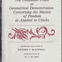 Christiaan Huygens' the Pendulum Clock