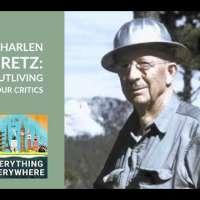 J. Harlen Bretz: Proving Theories Via Outliving Your Critics