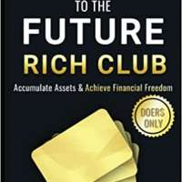 Tickets To The Future Rich Club - Accumulate Assets and Achieve Financial Freedom